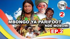 GAG Pede  NADA:  MBONGO YA PARIFOOT NDE MOBOMI Ep. 2  Team Papy Abedi tv