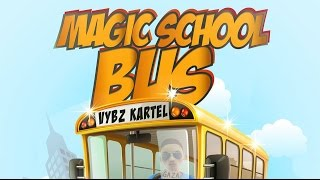Vybz Kartel - Magic School Bus - October 2015