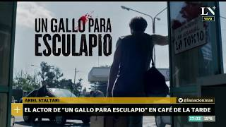 Ariel Staltari de Un Gallo para Esculapio en Café de la Tarde