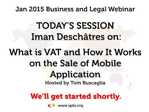 IGDA Webinar, 7 January 2015: What is VAT and How It Works on the Sale of Mobile Application