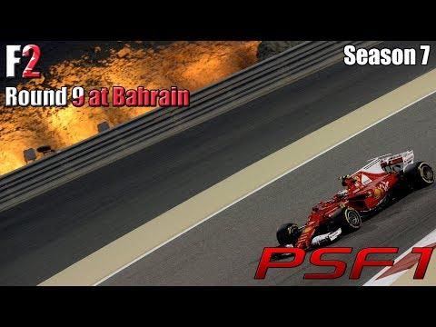 PSF1 | F2 | Season 7 | Round 9 | Bahrain