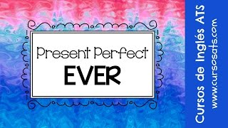 Present Perfect - Ever (COURSE 8 - VIDEO #4)