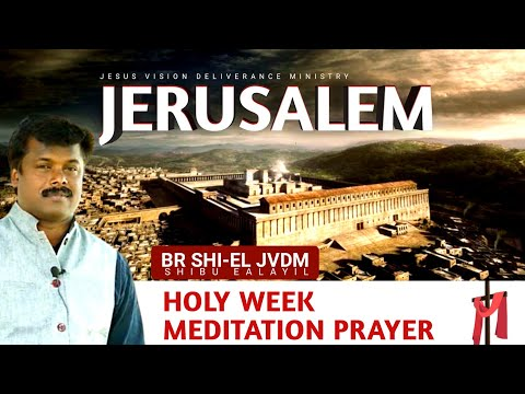 JERUSALEM Meditation Prayer Shibu Ealayil