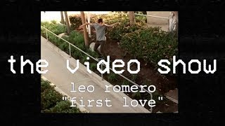 The Video Show | Leo Romero | First Love | TransWorld Skateboarding (Reupload) S1 E3
