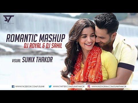 Romantic Mashup 2017 |  DJ Royal & DJ Sahil | Sunix Thakor