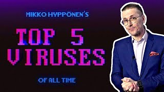 Top 5 Computer Viruses of All Time by Cyber Security Expert Mikko Hyppönen