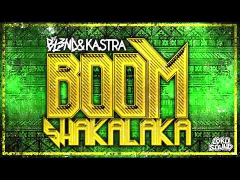 BOOMSHAKALAKA - DJ BL3ND & KASTRA [LokoSound Records]