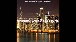 Underground Sessions Vol. 1 - Classic House & Garage Grooves