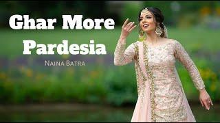 Ghar More Pardesiya Dance Cover | Naina Batra | Kalank