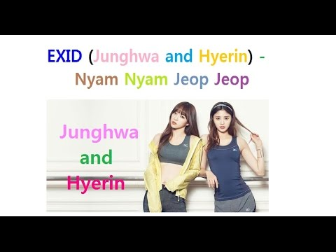 Download EXID (Junghwa and Hyerin) - Nyam Nyam Jeop Jeop