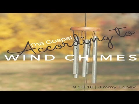 Jimmy Toney – The Gospel According to Wind Chimes – September 18, 2016