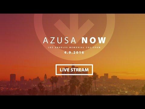 Azusa Now Livestream 04.09.2016