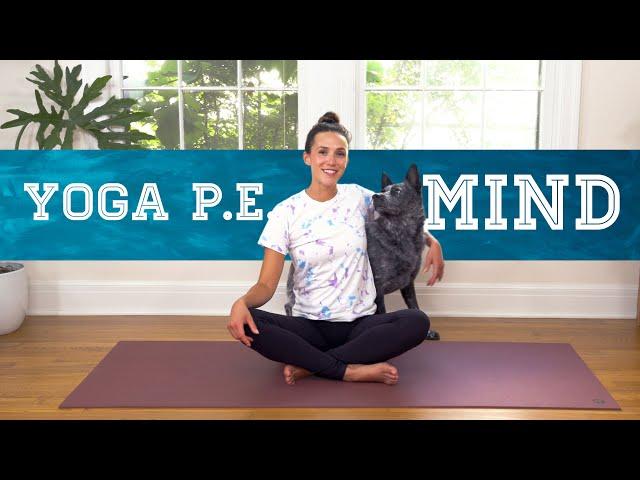 Yoga PE - Mind     Yoga With Adriene