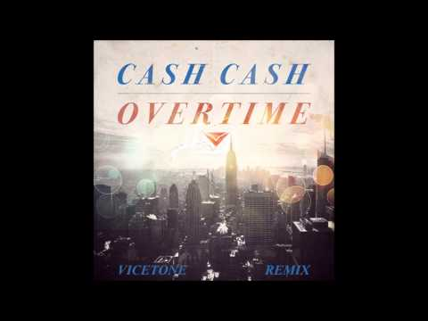 Cash Cash - Overtime (Vicetone Remix) [Inc. Download Link]