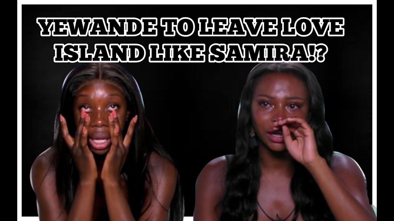 LOVE ISLAND : YEWANDE TO LEAVE LIKE SAMIRA?!