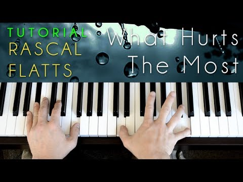 Rascal Flatts - What Hurts The Most (piano tutorial & cover)