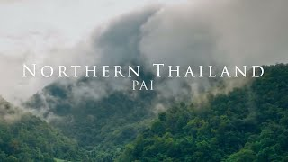 Northern Thailand Pai - Cinematic Video