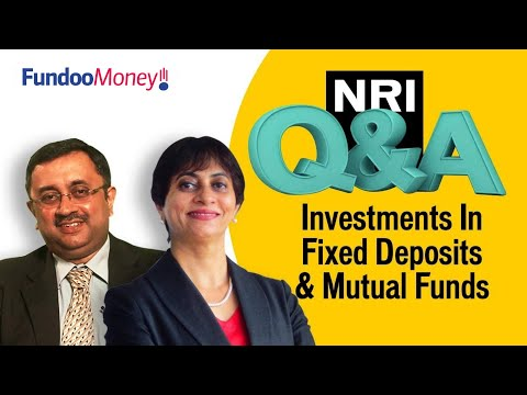NRI Q&A, Investments In FDs And Mutual Funds