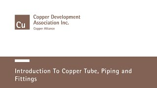 Introduction to Copper Tube, Pipe and Fittings