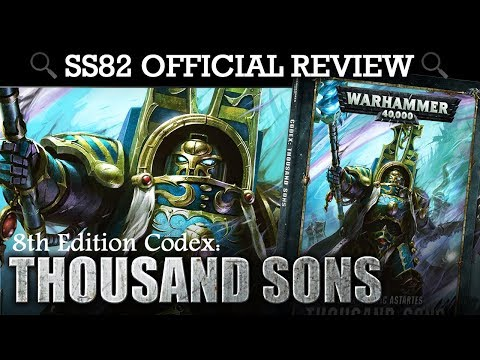 *NEW* Thousand Sons Codex REVIEW + TACTICA Warhammer 40K 8th Edition