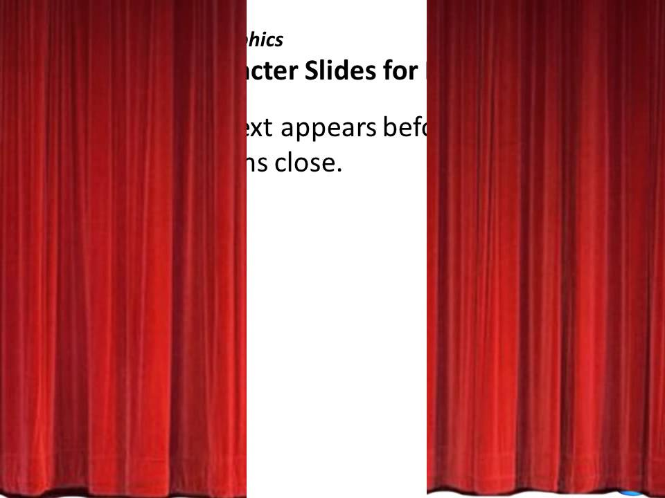 Crystalgraphics Character Slides For Point Closing Opening Curtains You