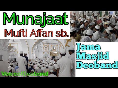 Munajat   Mufti Affan Mansorpuri   Jama Masjid Deoband