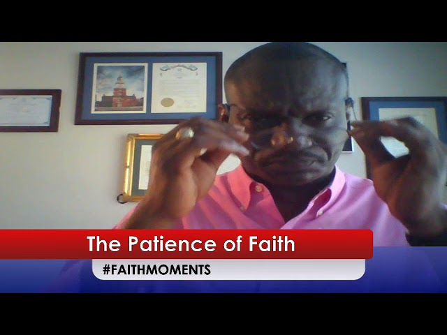 The PATIENCE OF FAITH