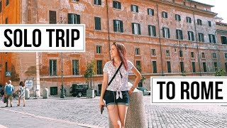 My Solo Trip to ROME | Travel Vlog