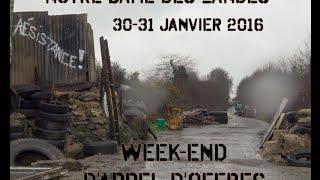 (UK subtitles) ZAD de Notre-Dame-des-Landes et week-end d'appel d'offres du 30 et 31 janvier 2016