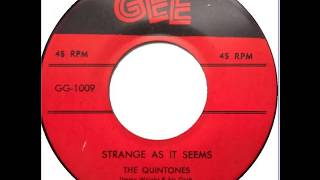 The Quintones - Strange As It Seems