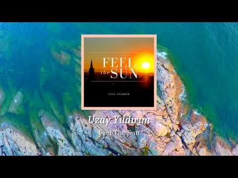 Uzay Yıldırım - Feel The Sun