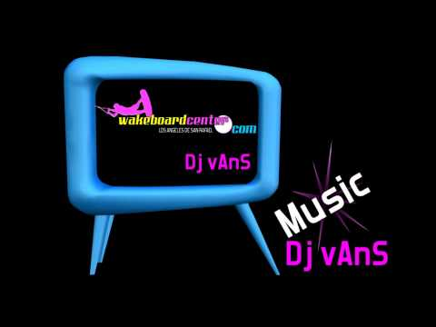 WAKEBOARDCENTER | Dj vAnS | DEEP HOUSE | SOUL FUNK | sesion 1 | CABLE SKI Videos De Viajes
