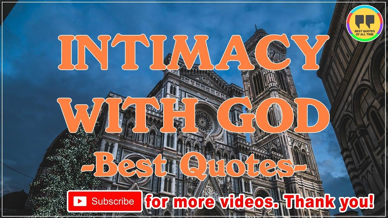 Top 25 Intimacy With God Quotes Best Quotes About God Youtube