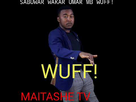 Download WUFF! BY UMAR MB SABUWAR WAKA