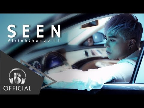 SEEN | Trịnh Thăng Bình | MV Official