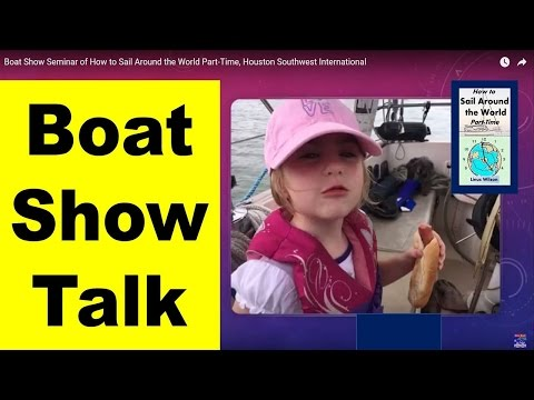 Boat Show Seminar of How to Sail Around the World Part-Time, Houston Southwest International