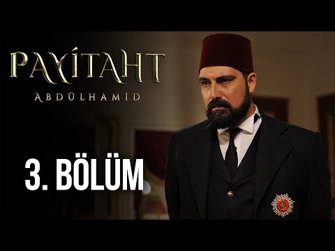 Payitaht Abdülhamid - 3. Bölüm HD