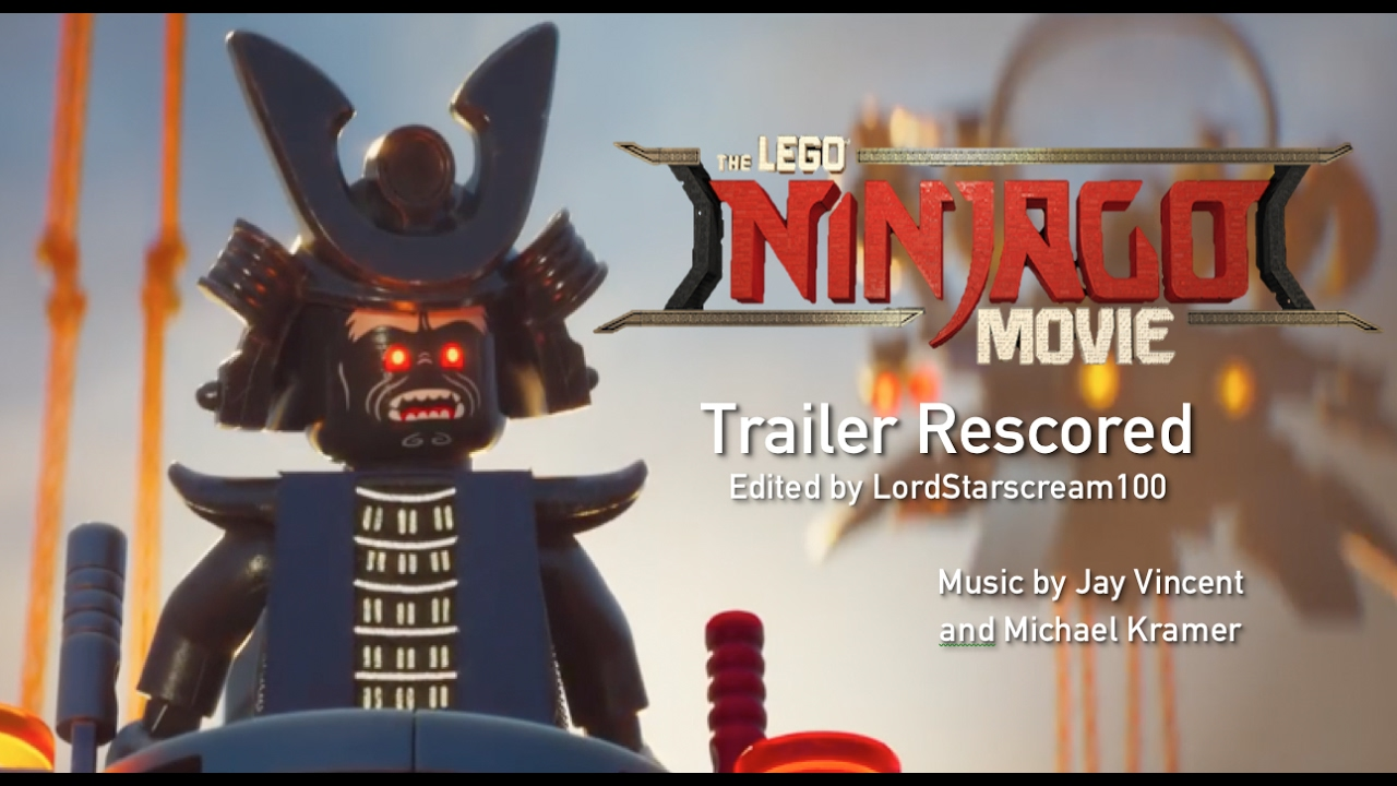 The LEGO Ninjago Movie Trailer Rescored Jay Vincent and Michael