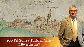 100 Yıl Sonra Türkler Yine Libya'da mı? - Ekrem Buğra Ekinci