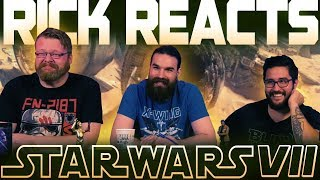 RICK REACTS ~ Star Wars: Episode VII - The Force Awakens