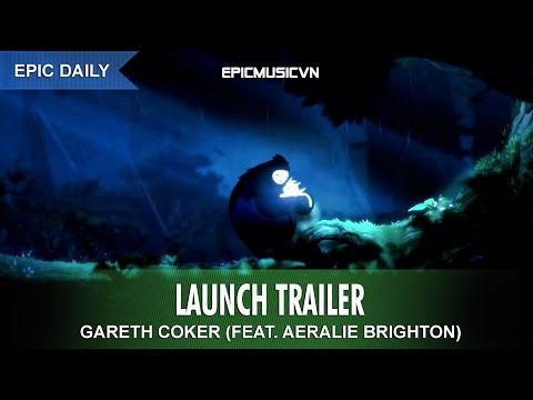 Epic Trailer | Gareth Coker (feat. Aeralie Brighton) - Ori And The Blind Forest Launch Trailer