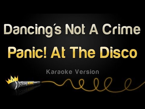 Panic! At The Disco - Dancing's Not A Crime (Karaoke Version)