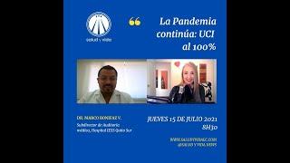 ENT Dr. Marco Bonifaz Subdirector de Auditoría Médica. La pandemia continúa: UCI al 100%