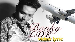 Bonky - LDR (Official Video Lyric)