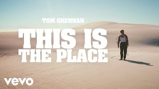 Смотреть клип Tom Grennan - This Is The Place