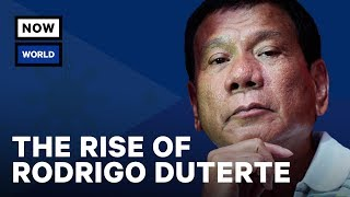 The Rise of the Philippines' Rodrigo Duterte | NowThis World