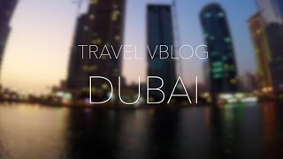 DUBAI | GoPro Travel VBlog