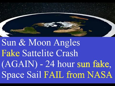 Flat Earth - This week: Sun And Moon Angles, FAKE Satellite (not again!), Space Sail FAIL, more... thumbnail