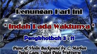 """Renungan Hari Ini """"Indah Pada Waktunya"""" . Piano & Violin Voice Backsound by Canggih Marbun."""