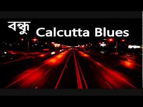 Bondhu - Calcutta Blues
